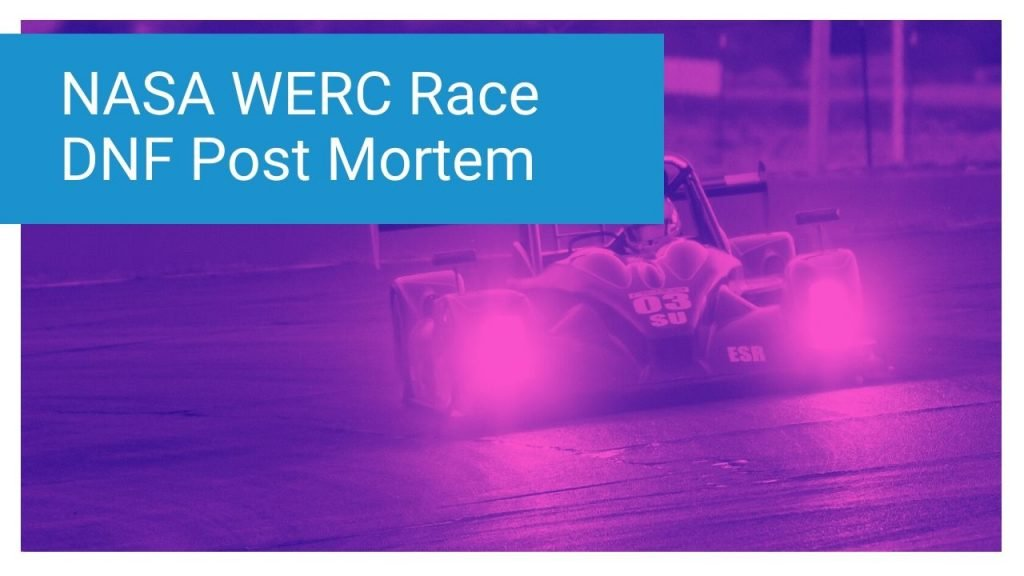 NASA WERC Race DNF Post Mortem