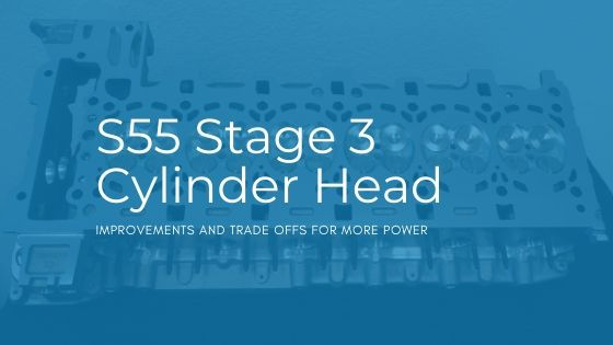 S55 Stage 3 Cylinder Head - Blog Cover